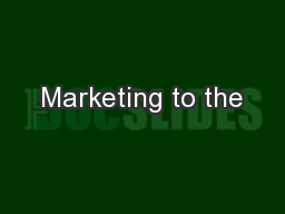 Marketing to the