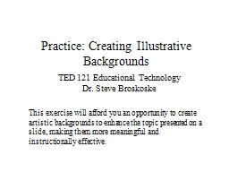 Practice: Creating Illustrative Backgrounds PowerPoint PPT Presentation