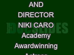 SHARE BEHINDTHESCENES LOOK AT NORTH COUNTRY WITH CHARLIZE THERON AND DIRECTOR NIKI CARO Academy Awardwinning Actress Charlize Theron and Director Niki Caro To Participate in LiveViaSatellite I ntervi