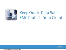 Keep Oracle Data Safe – EMC Protects Your