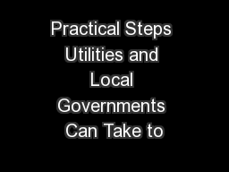 Practical Steps Utilities and Local Governments Can Take to