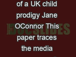 THE DEMONISATION OF CHARLOTTE CHURCH Media constructions of a UK child prodigy Jane OConnor This paper traces the media coverage of former child prodigy Charlotte Church over the period  as she moved