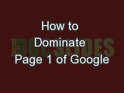 How to Dominate Page 1 of Google