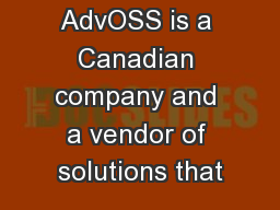 AdvOSS is a Canadian company and a vendor of solutions that