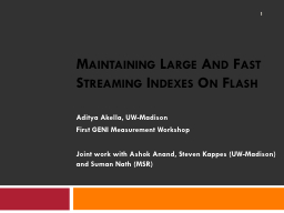 Maintaining Large And Fast Streaming Indexes On Flash