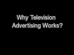 Why Television Advertising Works?