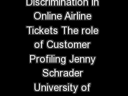Price Discrimination in Online Airline Tickets The role of Customer Profiling Jenny Schrader University of Twente P
