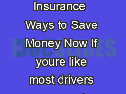 Find Cheap Auto Insurance  Ways to Save Money Now If youre like most drivers you want cheap auto insurance