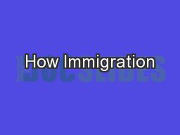 How Immigration PowerPoint PPT Presentation