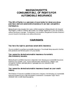 MASSACHUSETTS CONSUMER BILL OF RIGHTS FOR AUTOMOBILE INSURANCE This Bill of Rights is a summary of your rights for when you shop purchase and own automobile insu rance in our new competitive marketp