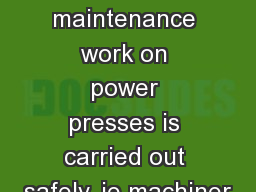 maintenance work on power presses is carried out safely, ie machiner