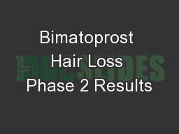 Bimatoprost Hair Loss Phase 2 Results