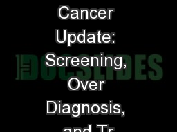 A Prostate Cancer Update: Screening, Over Diagnosis, and Tr