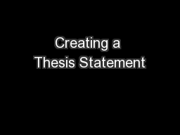 Creating a Thesis Statement PowerPoint PPT Presentation