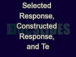 Mathematics Selected Response, Constructed Response, and Te