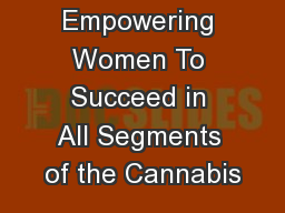 Empowering Women To Succeed in All Segments of the Cannabis