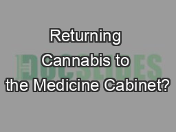 Returning Cannabis to the Medicine Cabinet?