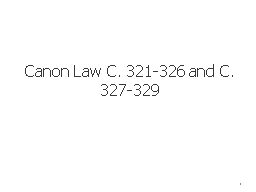 Canon Law C. 321-326 and C. 327-329