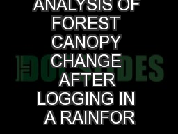 ANALYSIS OF FOREST CANOPY CHANGE AFTER LOGGING IN A RAINFOR