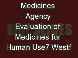 European Medicines Agency Evaluation of Medicines for Human Use7 Westf PowerPoint PPT Presentation