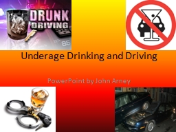 Underage Drinking and Driving PowerPoint Presentation, PPT - DocSlides