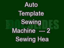 Multi- heads Auto Template Sewing Machine  --- 2 Sewing Hea