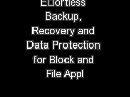 Eortless Backup, Recovery and Data Protection for Block and File Appl