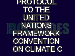 KYOTO PROTOCOL TO THE UNITED NATIONS FRAMEWORK CONVENTION ON CLIMATE C