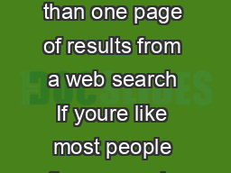 How often do you scroll through more than one page of results from a web search If youre like most people the answer is very rarely