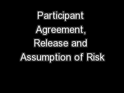Participant Agreement, Release and Assumption of Risk