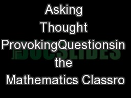 The Art of Asking Thought ProvokingQuestionsin the Mathematics Classro