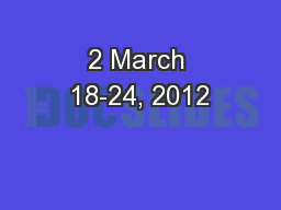 2 March 18-24, 2012