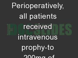 Perioperatively, all patients received intravenous prophy-to 200mg of