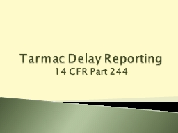Tarmac Delay Reporting PowerPoint PPT Presentation
