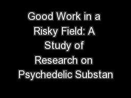 Good Work in a Risky Field: A Study of Research on Psychedelic Substan
