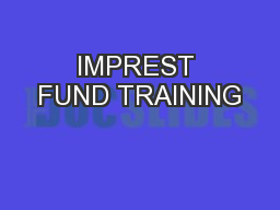 IMPREST FUND TRAINING PowerPoint PPT Presentation