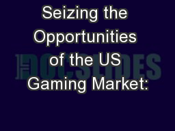 Seizing the Opportunities of the US Gaming Market: