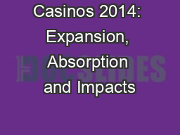 Casinos 2014: Expansion, Absorption and Impacts