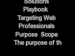 Solutions Playbook  Targeting Web Professionals Purpose  Scope The purpose of th