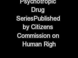Psychotropic Drug SeriesPublished by Citizens Commission on Human Righ