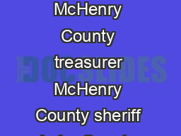 Will County sheriff Kane County clerk Kane County sheriff McHenry County clerk McHenry County treasurer McHenry County sheriff Lake County treasurer DuPage County Forest Preserve District president U