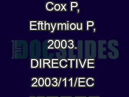 References1. Cox P, Efthymiou P, 2003. DIRECTIVE 2003/11/EC OF THE EUR