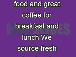 Welcome to Las Chicas Our mission is to provide good wholesome food and great coffee for breakfast and lunch We source fresh local and sustainable produce to provide you with quality food and we alwa