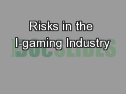 Risks in the I-gaming Industry