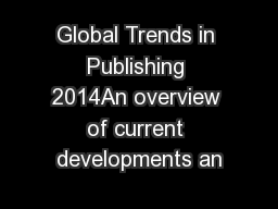 Global Trends in Publishing 2014An overview of current developments an
