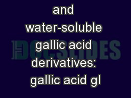 three stable and water-soluble gallic acid derivatives: gallic acid gl