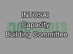 INTOSAI Capacity Building Committee PowerPoint PPT Presentation