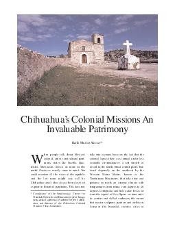 Chihuahuas Colonial Missions An Invaluable Patrimony Karla Muoz Alcocer hen people talk about Mexicos colonial artistic and cultural patri mony states like Puebla Que taro Michoacn Jalisco or more to