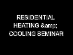 RESIDENTIAL HEATING & COOLING SEMINAR