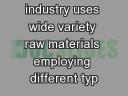 Paper industry uses wide variety raw materials employing different typ